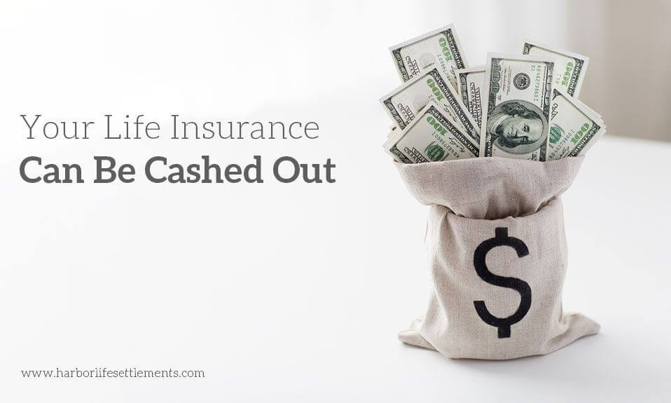about cashing out life insurance